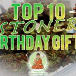 Top 10 Stoner Birthday Gifts
